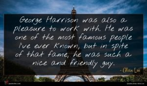 Alvin Lee quote : George Harrison was also ...