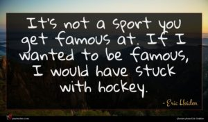 Eric Heiden quote : It's not a sport ...