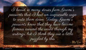 Mo Yan quote : I heard so many ...