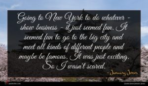 January Jones quote : Going to New York ...