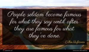 Cullen Hightower quote : People seldom become famous ...