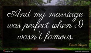 Damon Wayans quote : And my marriage was ...