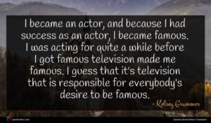 Kelsey Grammer quote : I became an actor ...