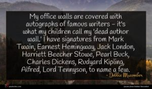 Debbie Macomber quote : My office walls are ...