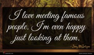 Joey McIntyre quote : I love meeting famous ...