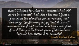 Narada Michael Walden quote : What Whitney Houston has ...