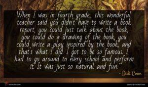Didi Conn quote : When I was in ...