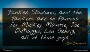 Bert Campaneris quote : Yankee Stadium and the ...