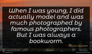 Marina Warner quote : When I was young ...