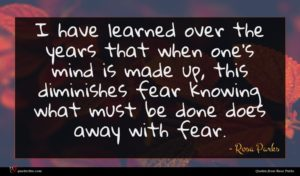 Rosa Parks quote : I have learned over ...