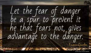 Francis Quarles quote : Let the fear of ...