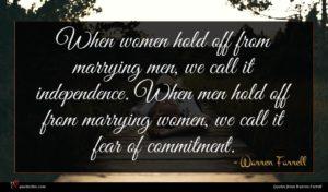 Warren Farrell quote : When women hold off ...