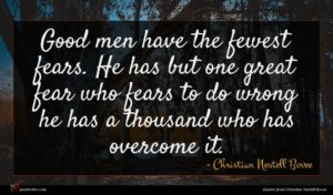 Christian Nestell Bovee quote : Good men have the ...