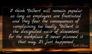 Scott Adams quote : I think 'Dilbert' will ...