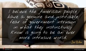 Joe Biden quote : I believe the American ...