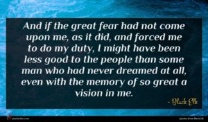 Black Elk quote : And if the great ...