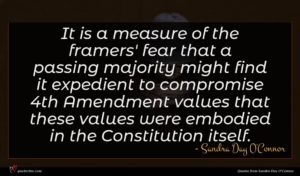 Sandra Day O'Connor quote : It is a measure ...