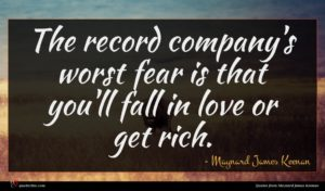 Maynard James Keenan quote : The record company's worst ...