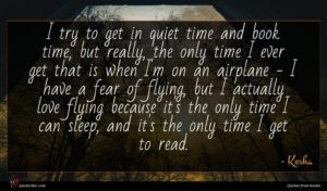 Kesha quote : I try to get ...