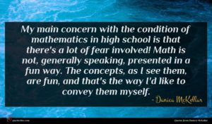 Danica McKellar quote : My main concern with ...