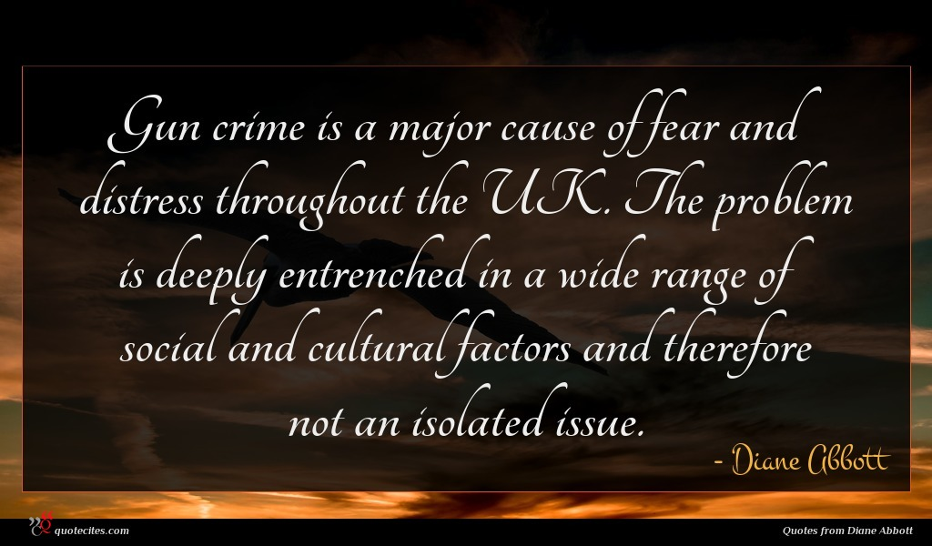 Gun crime is a major cause of fear and distress throughout the UK. The problem is deeply entrenched in a wide range of social and cultural factors and therefore not an isolated issue.