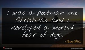 Diane Abbott quote : I was a postman ...