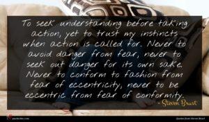 Steven Brust quote : To seek understanding before ...