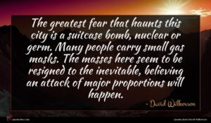 David Wilkerson quote : The greatest fear that ...