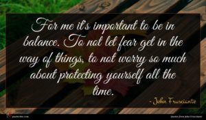 John Frusciante quote : For me it's important ...