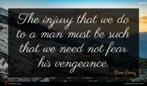 Steve Perry quote : The injury that we ...