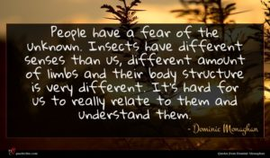 Dominic Monaghan quote : People have a fear ...