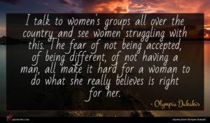 Olympia Dukakis quote : I talk to women's ...