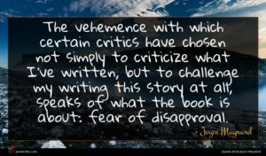 Joyce Maynard quote : The vehemence with which ...