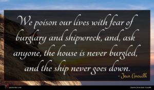 Jean Anouilh quote : We poison our lives ...
