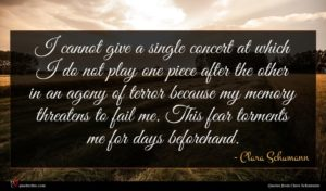Clara Schumann quote : I cannot give a ...
