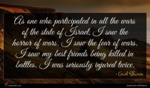 Ariel Sharon quote : As one who participated ...