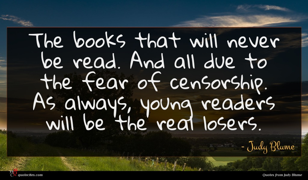 The books that will never be read. And all due to the fear of censorship. As always, young readers will be the real losers.