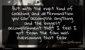 Reese Witherspoon quote : But with the right ...