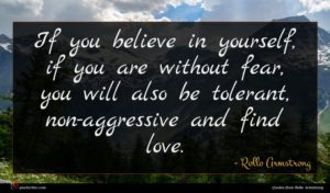 Rollo Armstrong quote : If you believe in ...