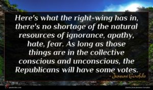 Janeane Garofalo quote : Here's what the right-wing ...