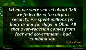 John Stossel quote : When we were scared ...