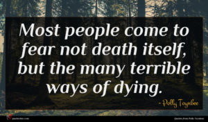 Polly Toynbee quote : Most people come to ...
