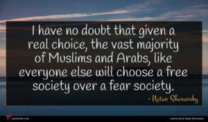 Natan Sharansky quote : I have no doubt ...