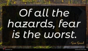 Sam Snead quote : Of all the hazards ...
