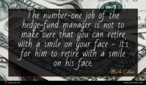 Mark Cuban quote : The number-one job of ...