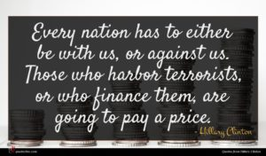Hillary Clinton quote : Every nation has to ...