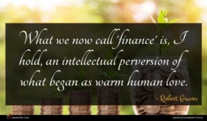 Robert Graves quote : What we now call ...