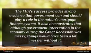 Mark Zandi quote : The FHA's success provides ...