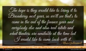 Blair Underwood quote : The hope is they ...