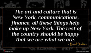 David Dinkins quote : The art and culture ...